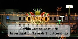 Florida-Casino-Boat-Fire-Investigation-Reveals-Shortcomings