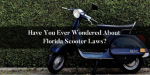 Have you ever wondered about Florida scooter laws?