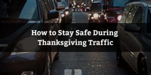 How-to-Stay-Safe-During-Thanksgiving-Traffic