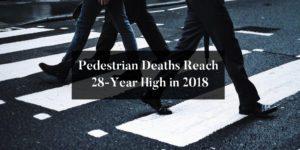Pedestrian Deaths Reach 28-Year High in 2018: What's Causing It?