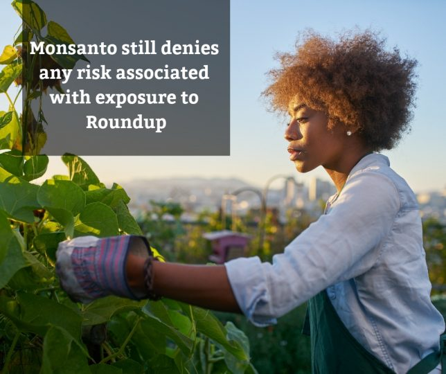 Monsanto still denies any risk with using Roundup - Brooks Law Group