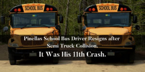 Pinellas school bus driver resigns after semi truck collision. It was his 11th crash.
