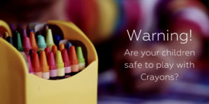 Are your children's crayons safe to play with?