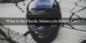 Florida Motorcycle Helmet Laws 2019 - Brooks Law Group
