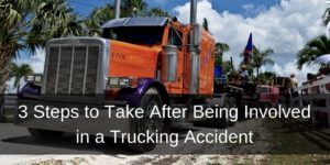 3 Steps to Take After Being Involved in a Trucking Accident - Brooks Law Group