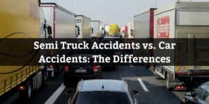 Semi Truck Accidents vs. Car Accidents_ The Differences