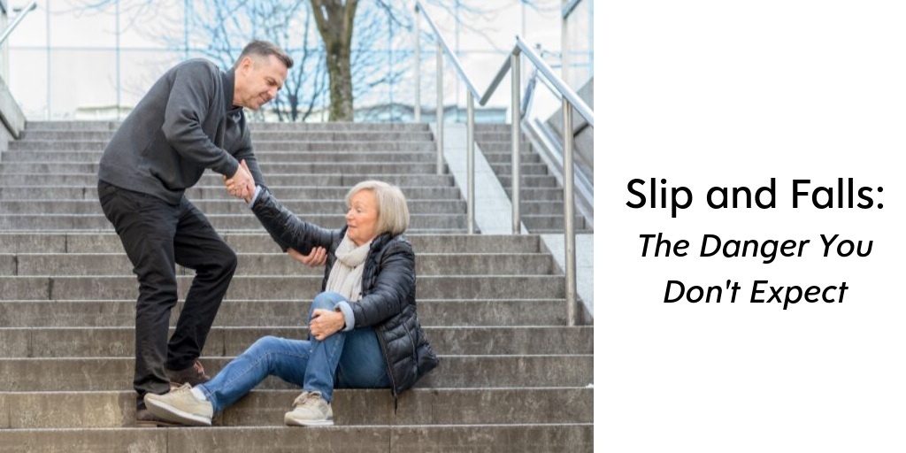 Slip and Falls: The Danger You Don't Expect