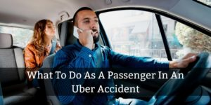 What To Do As A Passenger In An Uber Crash