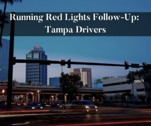 Running Red Lights Follow-Up_ Tampa Drivers